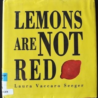 Book Recommendation: Lemons Are Not Red by Laura Vaccaro Seeger ~sweetpeasandabcs.com