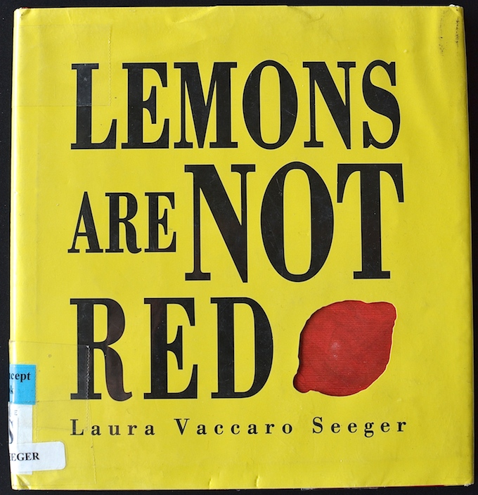 "Children's Book Recommendation: ""Lemons Are Not Red"" by Laura Vaccaro Seeger ~sweetpeasandabcs.com"